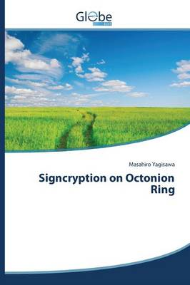 Signcryption on Octonion Ring (Paperback)