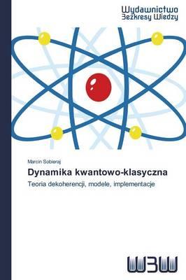 Dynamika Kwantowo-Klasyczna (Paperback)