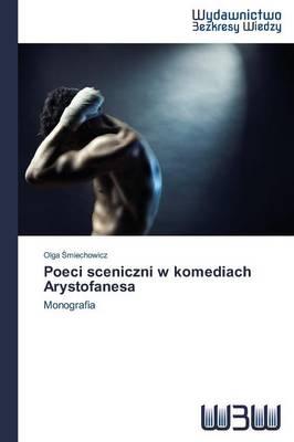 Poeci Sceniczni W Komediach Arystofanesa (Paperback)
