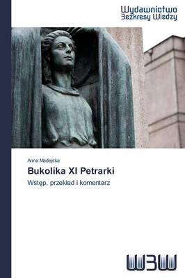 Bukolika XI Petrarki (Paperback)