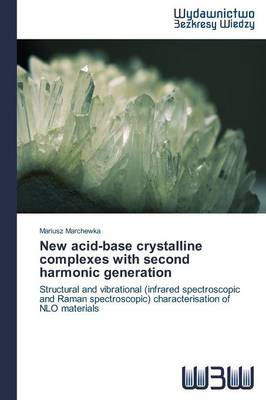 New Acid-Base Crystalline Complexes with Second Harmonic Generation (Paperback)