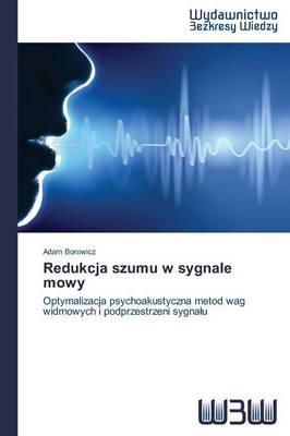 Redukcja Szumu W Sygnale Mowy (Paperback)