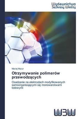Otrzymywanie Polimerow Przewodz Cych (Paperback)