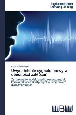 Uwydatnienie Sygna U Mowy W Obecno CI Zak Oce (Paperback)