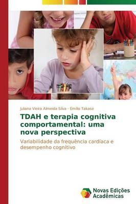 Tdah E Terapia Cognitiva Comportamental: Uma Nova Perspectiva (Paperback)