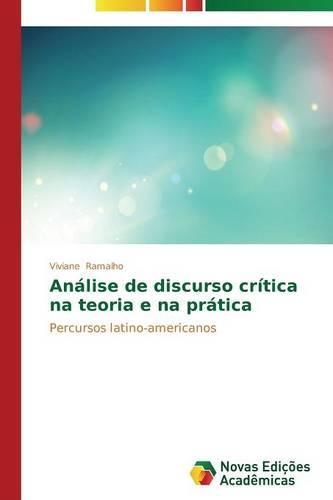 Analise de Discurso Critica Na Teoria E Na Pratica (Paperback)