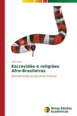 Escravidao E Religioes Afro-Brasileiras (Paperback)
