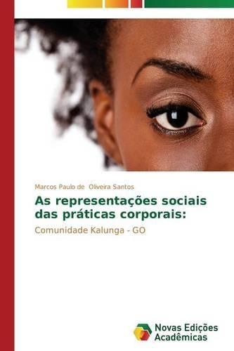 As Representacoes Sociais Das Praticas Corporais (Paperback)