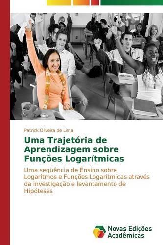 Uma Trajetoria de Aprendizagem Sobre Funcoes Logaritmicas (Paperback)