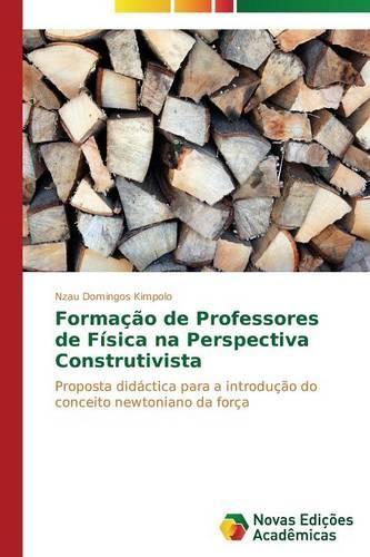 Formacao de Professores de Fisica Na Perspectiva Construtivista (Paperback)
