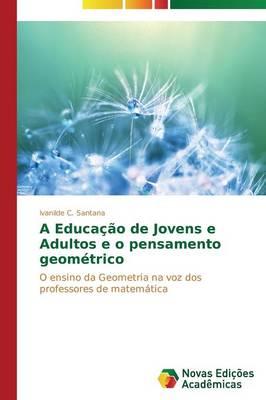 A Educacao de Jovens E Adultos E O Pensamento Geometrico (Paperback)