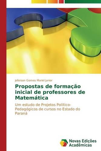 Propostas de Formacao Inicial de Professores de Matematica (Paperback)