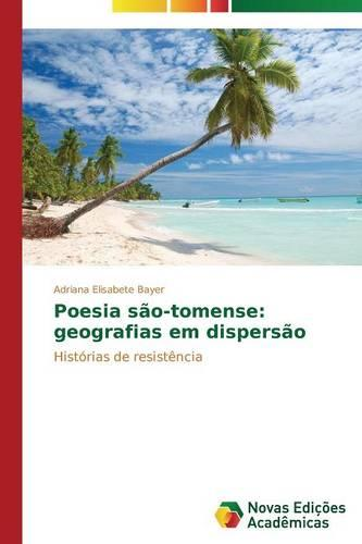 Poesia Sao-Tomense: Geografias Em Dispersao (Paperback)