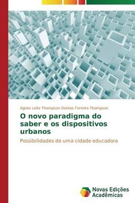 O Novo Paradigma Do Saber E OS Dispositivos Urbanos (Paperback)