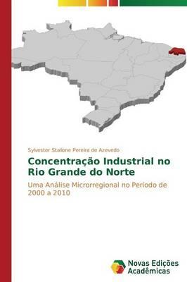 Concentracao Industrial No Rio Grande Do Norte (Paperback)