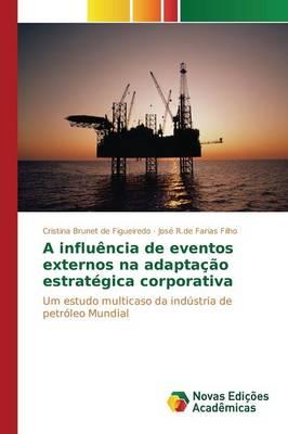 A Influencia de Eventos Externos Na Adaptacao Estrategica Corporativa (Paperback)