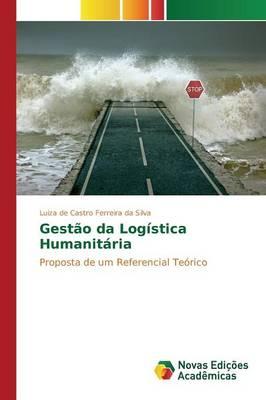 Gestao Da Logistica Humanitaria (Paperback)
