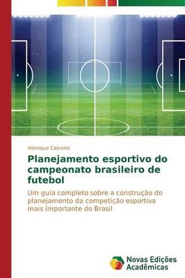 Planejamento Esportivo Do Campeonato Brasileiro de Futebol (Paperback)
