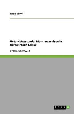 Unterrichtsstunde: Metrumsanalyse in Der Sechsten Klasse (Paperback)