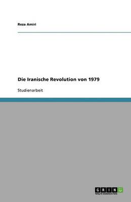 Die Iranische Revolution Von 1979 (Paperback)