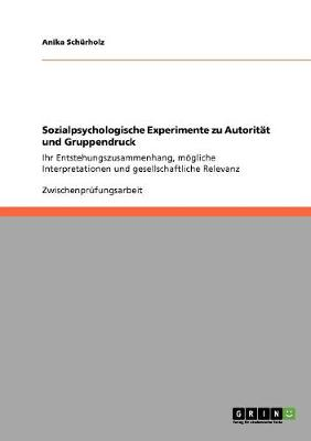 Sozialpsychologische Experimente Zu Autoritat Und Gruppendruck (Paperback)