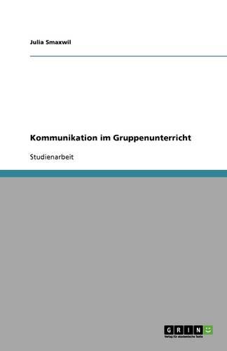 Kommunikation Im Gruppenunterricht (Paperback)