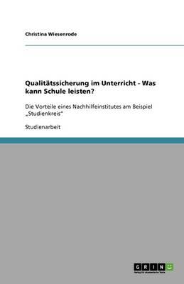 Qualit tssicherung Im Unterricht - Was Kann Schule Leisten? (Paperback)