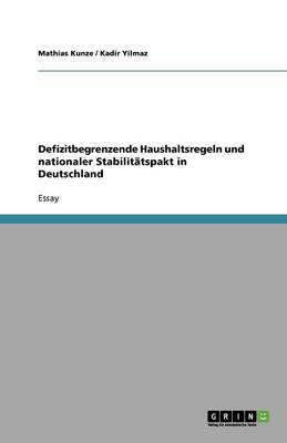 Defizitbegrenzende Haushaltsregeln Und Nationaler Stabilit tspakt in Deutschland (Paperback)