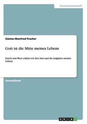 Gott Ist Die Mitte Meines Lebens (Paperback)