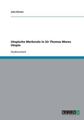 Utopische Merkmale in Sir Thomas Mores Utopia (Paperback)