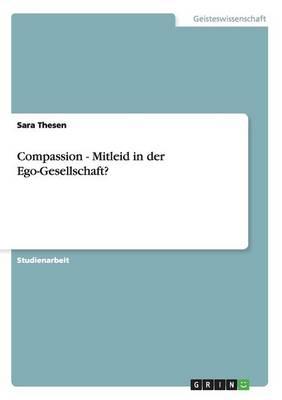 Compassion - Mitleid in Der Ego-Gesellschaft? (Paperback)