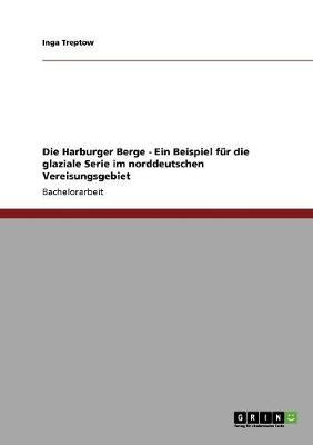 Die Harburger Berge - Ein Beispiel F r Die Glaziale Serie Im Norddeutschen Vereisungsgebiet (Paperback)