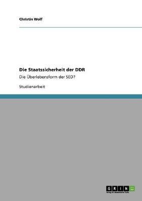 Die Staatssicherheit Der Ddr (Paperback)