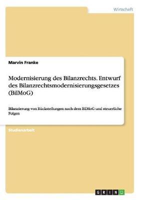 Modernisierung Des Bilanzrechts. Entwurf Des Bilanzrechtsmodernisierungsgesetzes (Bilmog) (Paperback)