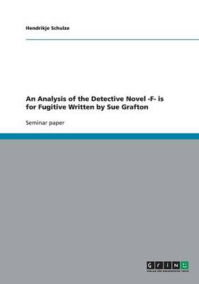 An Analysis of the Detective Novel -F- Is for Fugitive Written by Sue Grafton (Paperback)