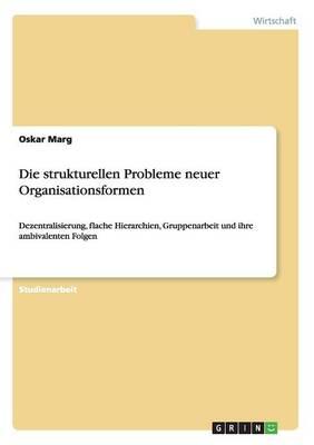 Die Strukturellen Probleme Neuer Organisationsformen (Paperback)