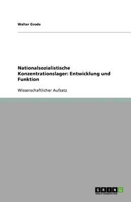 Nationalsozialistische Konzentrationslager: Entwicklung Und Funktion (Paperback)