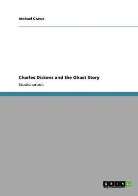 Charles Dickens and the Ghost Story (Paperback)