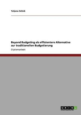 Beyond Budgeting ALS Effizientere Alternative Zur Traditionellen Budgetierung (Paperback)
