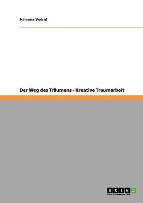 Der Weg Des Traumens - Kreative Traumarbeit (Paperback)