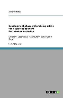 Development of a Merchandising Article for a Selected Tourism Destination/Attraction (Paperback)