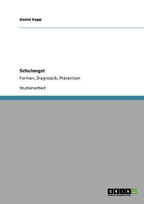 Schulangst. Formen, Diagnostik, Pravention (Paperback)