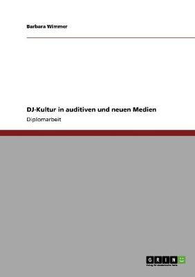 DJ-Kultur in Auditiven Und Neuen Medien (Paperback)
