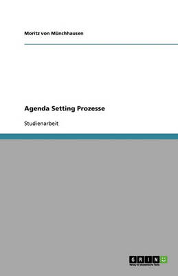 Agenda Setting Prozesse (Paperback)