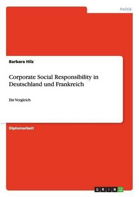 Corporate Social Responsibility in Deutschland Und Frankreich (Paperback)