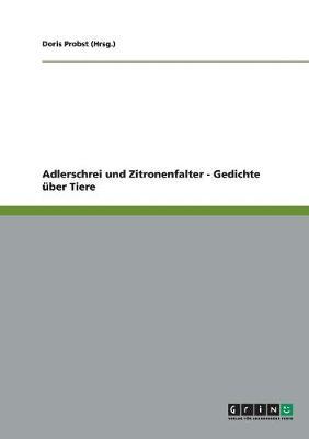 Adlerschrei Und Zitronenfalter - Gedichte ber Tiere (Paperback)