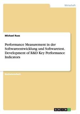 Performance Measurement in Der Softwareentwicklung Und Softwaretest. Development of R&d Key Performance Indicators (Paperback)