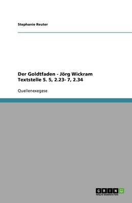 Der Goldtfaden - Jorg Wickram Textstelle S. 5, 2.23- 7, 2.34 (Paperback)