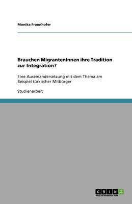 Brauchen Migranteninnen Ihre Tradition Zur Integration? (Paperback)