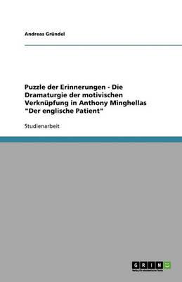 """Puzzle Der Erinnerungen - Die Dramaturgie Der Motivischen Verknupfung in Anthony Minghellas """"Der Englische Patient"""" (Paperback)"""